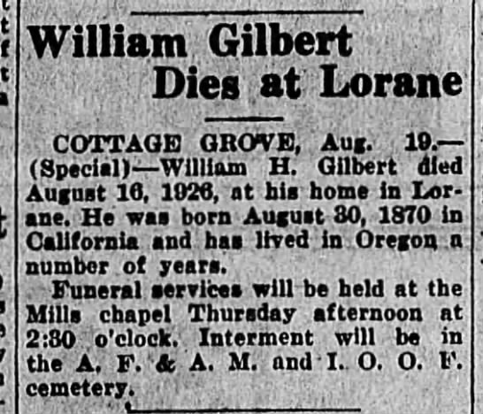 William Henry Gilbert Obit - William Gilbert Dies at Lorane COTTAGE GROVE,...