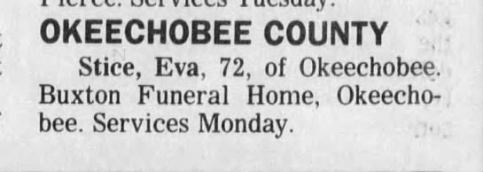 Funeral announcement - OKEECHOBEE COUNTY Stice, Eva, 72, of...