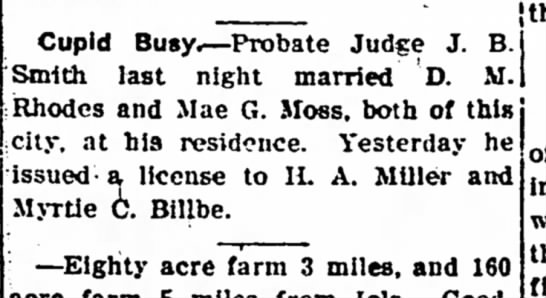 D.M. Rhodes and Mae Moss Married - The Iola Register 25 Sept 1909 Page 5 - Cupid Busy.—Probate Judge J. B. Smith last...