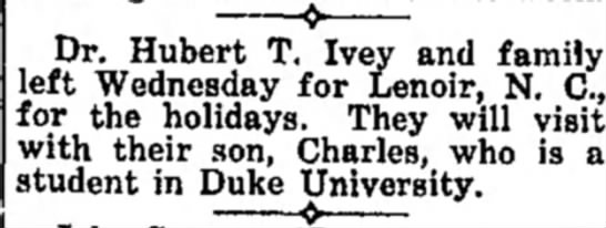 Hugh Ivey's son Charles at Duke - - $ Dr. Dr. Hubert T. Ivey and family left...