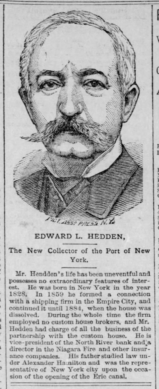 "Collector Hedden- NY Collector 1895- (Name mispelled in article) - Edm-"" The New EDWARD L. HEDDEN, Collector of..."