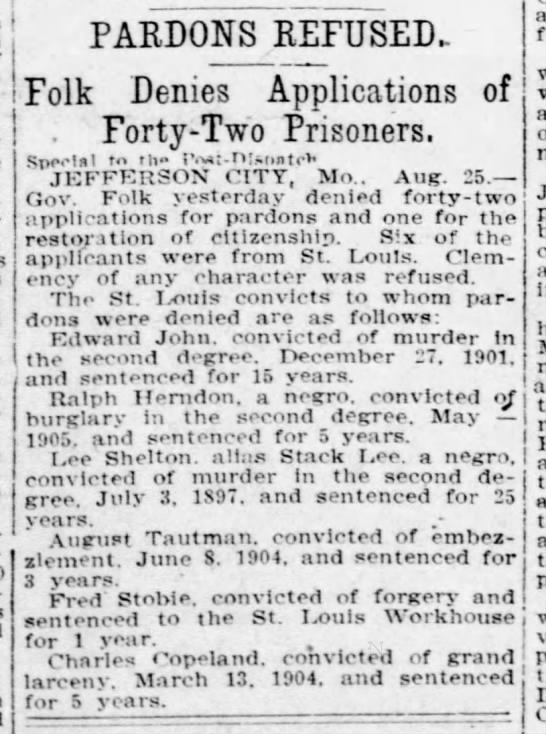 1906-08-25 - Lee Shelton - PARDONS REFUSED. Folk Denies Applications of ....