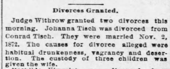 Divorce of Conrad Tisch and Johanna Tisch 14 Oct 1890, St Louis, MO, USA - Divorce Granted. Judge Withrow granted two...