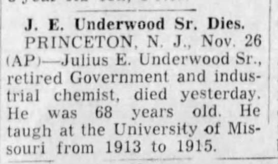 Julius E Underwood, Univ. of Missouri - J. E. Underwood Sr. Dies. PRINCETON, N. J.,...
