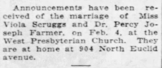 Marriage Announcement, Percy J. Farmer & Viola Scruggs, St. Louis Post Dispatch Society Feb.13, 1924 - Announcements have been received received of...