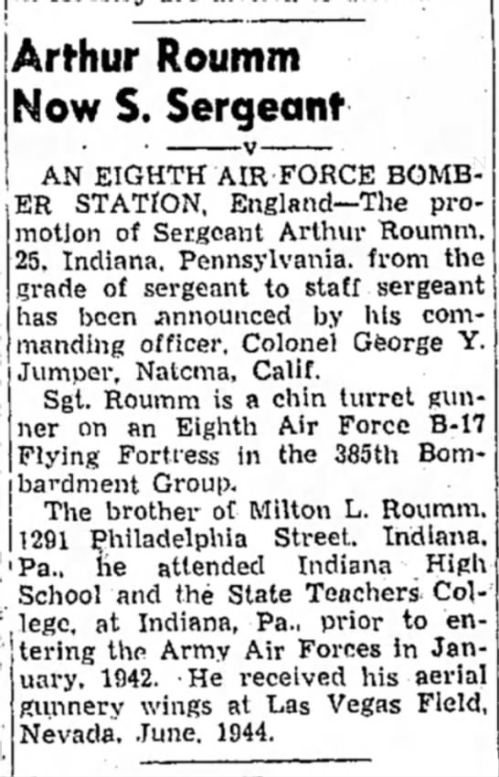 Arthur Roumm promoted to staff sergeant, US Air Force, 1945 - | Arthur Roumm Now S. Sergeant AN EIGHTH AIR...