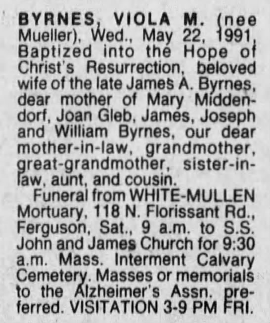 Byrnes, Viola M.- Obit St. Louis Post-Dispatch 25 May 1991 page 4B - BYRNES, VIOLA M. (nee Mueller), Wed., May 22,...