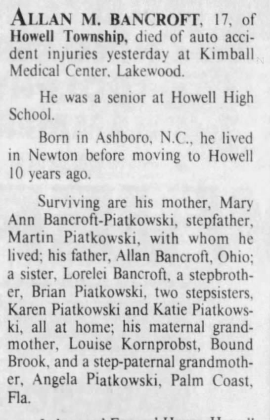 Marint Piontkowski, father of deceased...lists other children Howell NJ, 1989 - Allan m. Bancroft, 17, of Howell Township, died...
