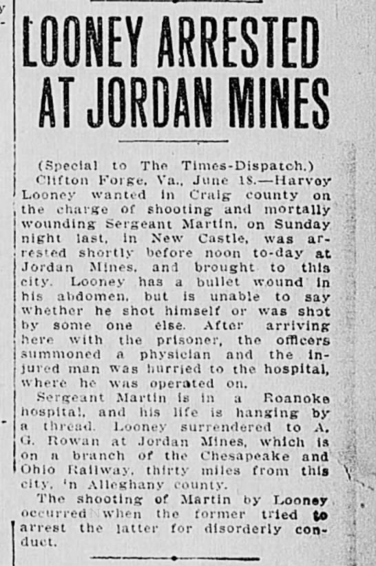 Harvey Looney arrested - The Times Dispatch, Richmond, VA 6.19.1912 - | LOONEY ARRESTED AT JORDAN MINES (Special to...