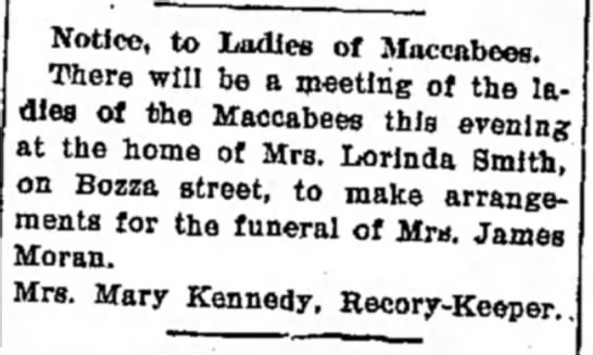 Moran_James_Mrs_Funeral_1905 - Notice, to Ladies of Maccabees. There will be a...