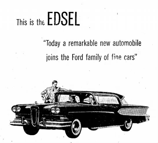 "Ford Introduces the Edsel - This is the ""Today a remarkable new automobile..."
