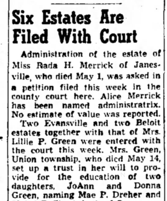 Rada H. Merrick May 21 ,1948, Janesville, WI - Six Estates Are Filed With Court Administration...