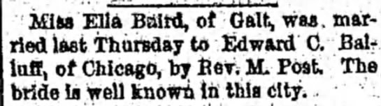 Ella and Edward marriage announcement - Miss Ella Balrd, of Gait, was. married married...