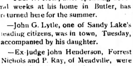 John G. Lytle in town w/ daughter - several weeks at his home in Butler, has ri...