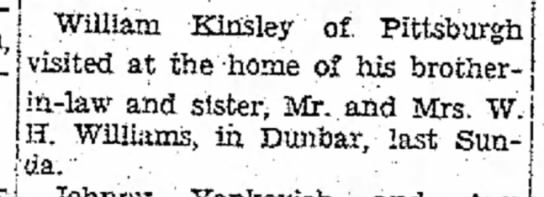 "Catherine Williams Brother Visited Her - ""' William Kinsley of Pittsburgh visited at the..."