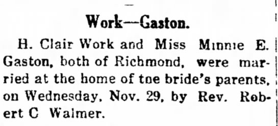 Clair Work - Minnie Gaston marriage 29 Nov 1911 - E. Work--Gaston. H. Clair Work and Miss Minnie...