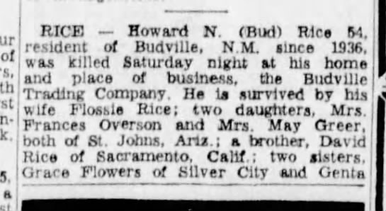 Howard N. (Bud) Rice  Small obituary November 20, 1967 Budville, NM since 1936 - of RICH Howard N. (Bud) Rlc M. resident of...