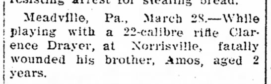Clarence Drayer accidentally shoots Brother, Amos, Two Years Old - Meadville, Pa., March 28.--\Vhil« playing with...