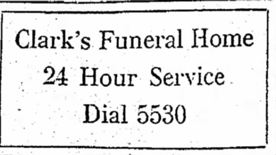 - 1 Clark's Funeral Home 24 Hour Service Dial 5530