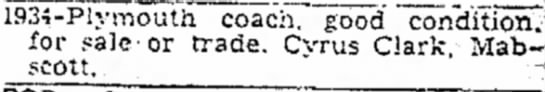 "Cyrus Clark advertises Plymouth for sale 17 May 1946 - 1934-Piymouth coachT~good ""condition, for..."