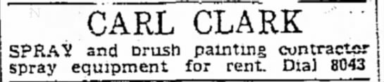 Carl Clark Painting Ad 26 May 1951 - CARL CLARK SPRAY and brush painting contractor...