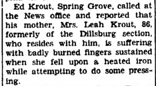 Leah Renoll Krout burns fingers-Sep 1945 - woven Ed Krout, Spring Grove, called the News...