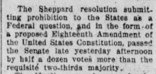 18th amendment passes in Senate - The Sheppard resolution submitting submitting...