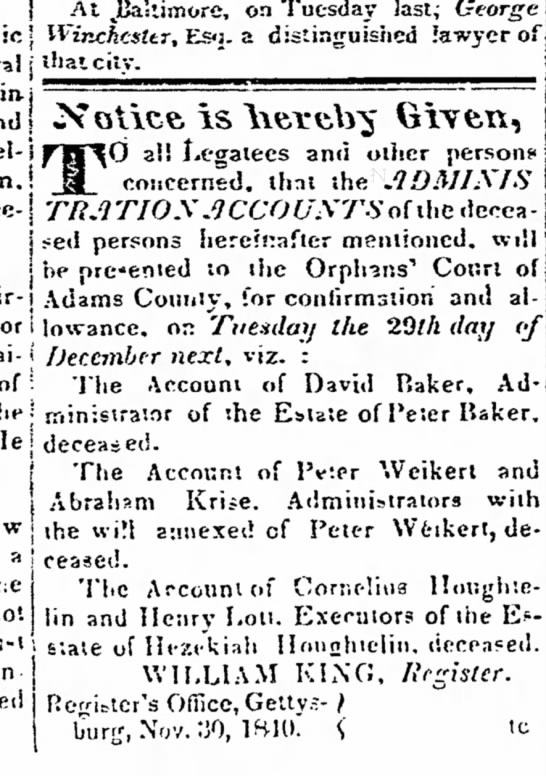 Notice of administration Adams Sentinel 30 Nov 1840 accounts estate of Peter Baker, by David Baker - c on Tuesday last; George , ^ ^~r -.,,., _ ,, _...