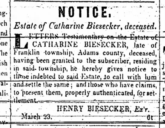 Estate of Catharine Biesecker,23 Mar 1846, Henry Biesecker - and NOTICE. Estate of Catharine Bieseckcr,...