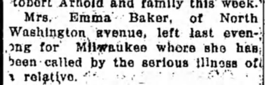 Emma travels to Milwaukee 28 Sep 1916 going to see Mattie - Robert Arnold and family this week. Mrs. Emma'...