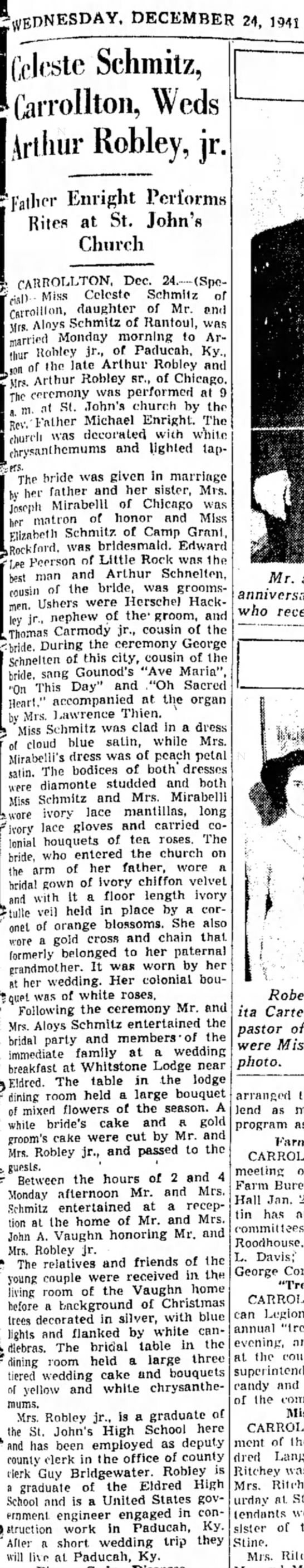 Arthur Robley Jr. Weds-Alton Evening Telegraph, page 5, wed. 24 Dec 1941 - EDNESDAY, DECEMBER 24, Celeste Schmitz,...
