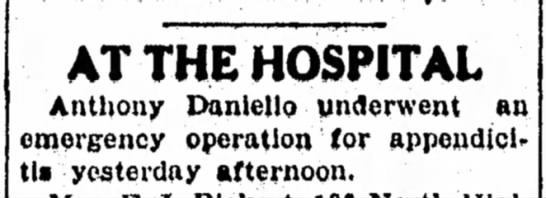 - an AT THE HOSPITAL Anthony Daniello underwent...