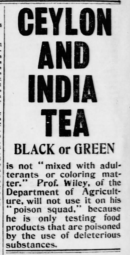 "Ceylon and India tea free of adulterants and coloring matter, 1902 - CEYLON AND INDIA BLACK or GREEN is not "" mixed..."