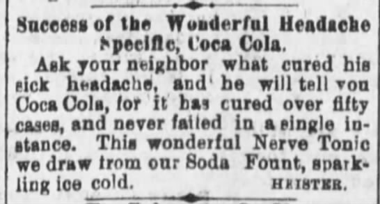 Coca Cola ad, 1887 - Success of the Wonderful Headache epeclflc,...