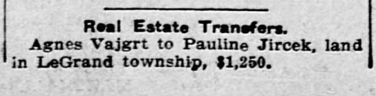 Agnes Vajgrt real estate transfer to Pauline Jircek-1250 Jun 1st 1910 - Real Estate Transfers. Agnes Vajgrt to Pauline...