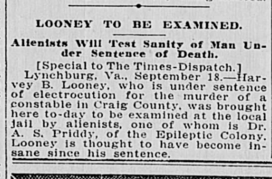Looney mental examination The Times Dispatch Richmond VA 9.19.1913 - LOONEY TO niS EXAMINED. Aliening Will Test...