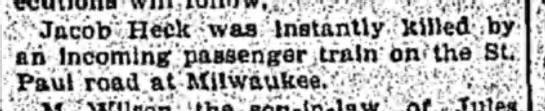 Alton Evening Telegraph (Alton, Illinois) 9 March 1897 Jacob Heck jr?? - Jacob Heck was Instantly Killed by an Incoming...