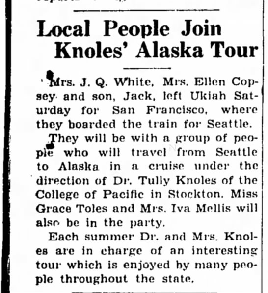 Dr. Tully C Knoles 24 July 1939 - Local People Join Knoles' Alaska Tour '^rs. J....