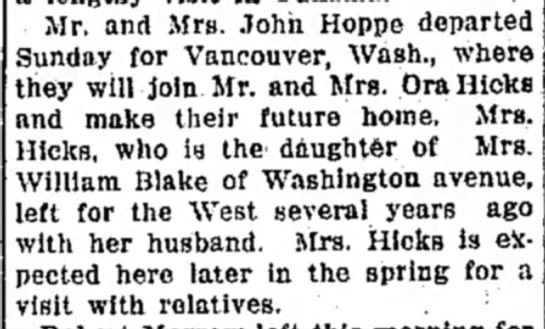 Mr and Mrs Ora Hick moved to Vancouver Washington. - Mr. and Mrs. John Hoppe departed Sunday for...