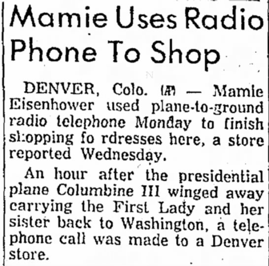 Mamie Eisenhower Shops from the Sky - Mamie Uses Radio Phone To Shop DENVER, Colo. Ml...
