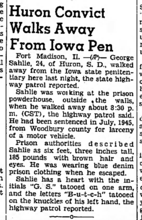 George Sahlie 1949 - Huron Convict Walks Away From Iowa Pen Fort...