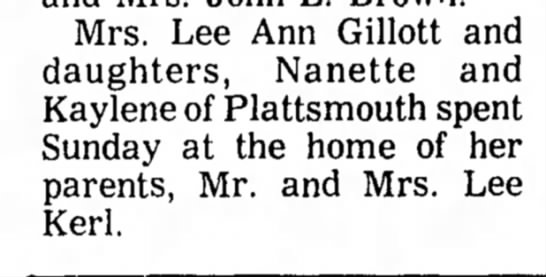 Kerl, Lee Visitors 5 Nov 1974 Beatrice Daily Sun - Mrs. Lee Ann Gillott and daughters, Nanette and...
