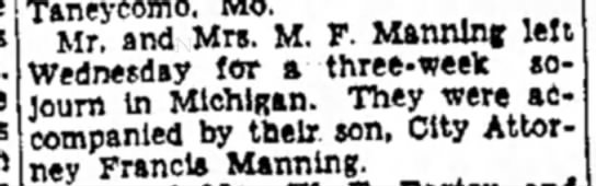 Mr & Mrs M F Manning, F Manning. Three weeks to Michigan - Taneycomo. Mo. Mr. and Mrs. M. F. Manning left...