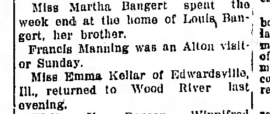 F Manning - Miss Martha Bangert spent tho ] week end at the...
