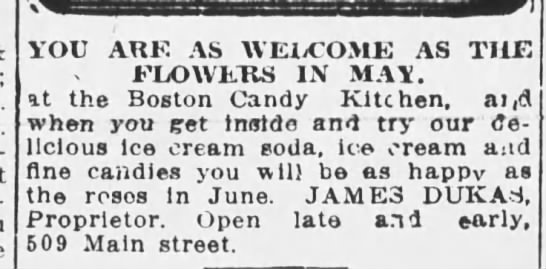 Boston Candy Kitchen 1912 - YOU ARK AS WEliCOME AS THE FLOWERS IS MAY. at...