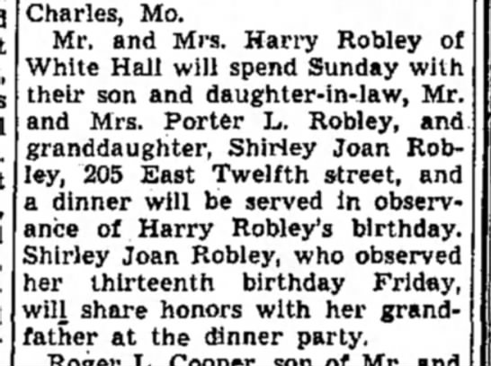 Parents visit Porter Robley-Alton Evening Telegraph, page 6, 20 Sep 1947 - Charles, Mo. Mr. and Mrs. Harry Robley of White...