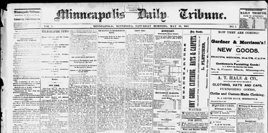 First issue of the Minneapolis Daily Tribune, 25 May 1867 - sr.s -... -... HiSTORi society; MINNtArOLIS...