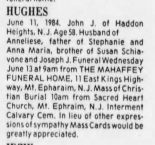 John J. Hughes Death Notice: Courier-Post, Tuesday, June 12, 1984, Page #18 - HUGHES June 11, 1984. John J. of Haddon...