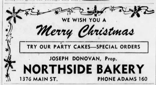 Donovan Joseph First Ad Northside Bakery Dec 21 1945 - E WISH YOU A TRY OUR PARTY CAKES SPECIAL ORDERS...