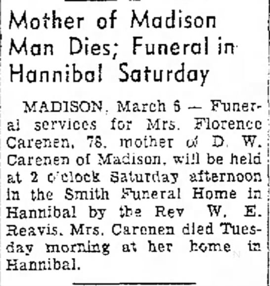 Florence Carenen death noticeMoberly Monitor-IndexMoberly MO  Mar 6 1952 - f ; i [ ! I Mother of Madison Man Dies; Funeral...